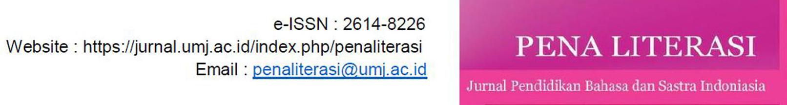 Jurnal Pena LIterasi Program Studi Pendidikan Bahasa dan Sastra Indoensia Fakultas Ilmu Pendidikan Universitas Muhammadiyah Jakarta merupkan jurnal Nasional berbasis penelitian ilmiah, secara rutin diterbitkan dua kali setahun yaitu April dan Oktober.